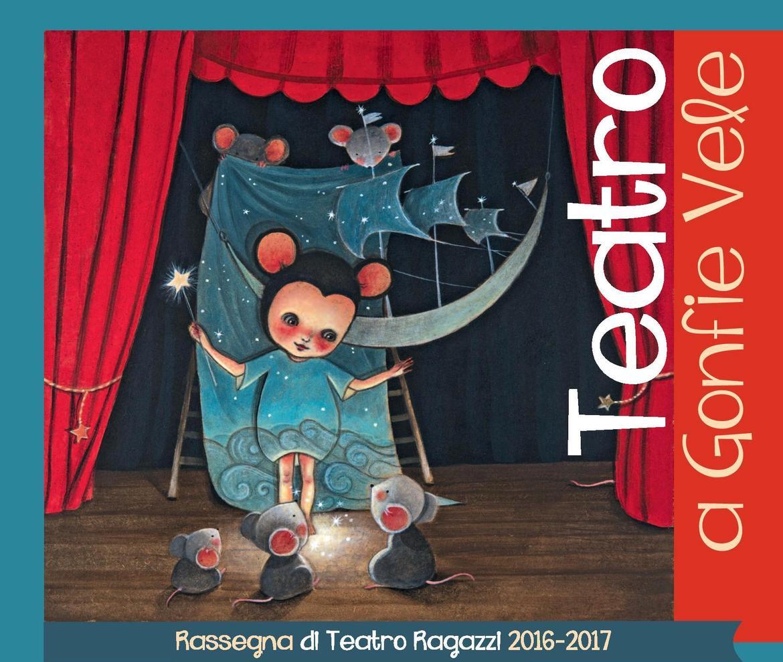 Teatro a gonfie vele - Rassegna di Teatro Ragazzi 2016-2017